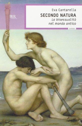9788817116541: Secondo Natura LA Bisessualita Nel Mondo Antico (Italian Edition)