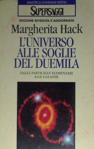 9788817116640: L'universo alle soglie del Duemila. Dalle particelle elementari alle galassie