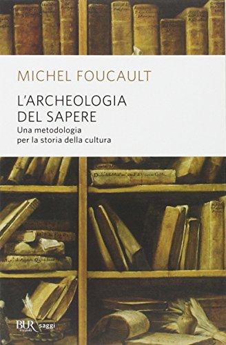 L'archeologia del sapere: Michel Foucault