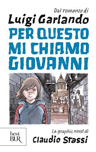 9788817119344: Per questo mi chiamo Giovanni. La graphic novel (Fumetto)