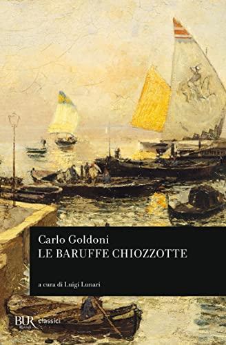 Le Baruffe Chiozzote. Intoduzione di Luigi Lunari.: Goldoni, Carlo