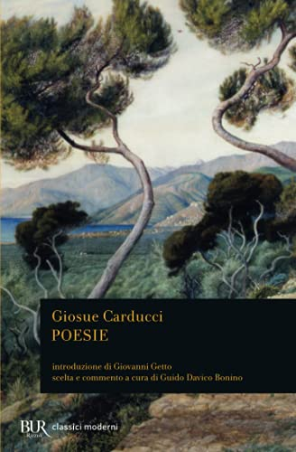 Poesie. Introduzione di Giovanni Getto. Scelta e: Carducci, Giosue