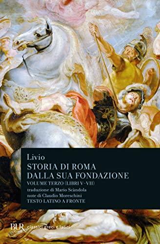 Storia di Roma dalla sua fondazione. Vol.III: Tito Livio.