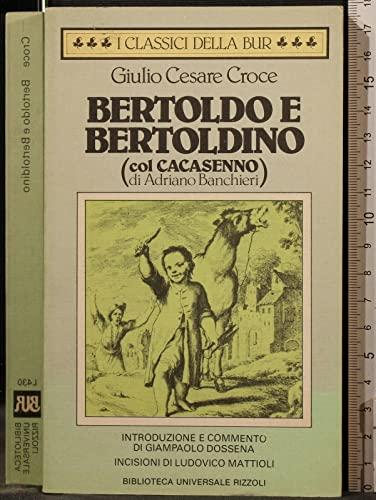 Bertoldo e Bertoldino (col Cacasenno Di Adriano: Croce Giulio Cesare