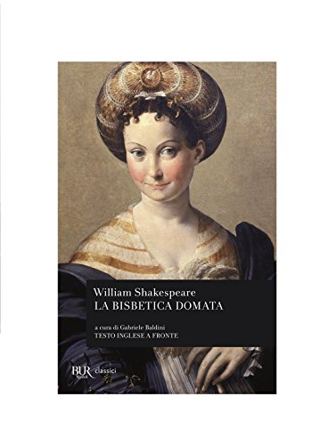 La bisbetica domata.: Shakespeare,William.