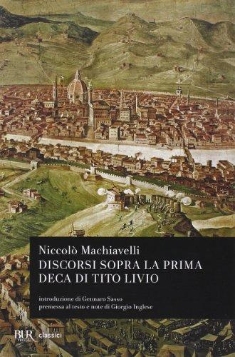 Discorsi sopra la prima deca di Tito: Macchiavelli Niccolò