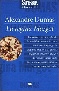 La regina Margot: Dumas, Alexandre