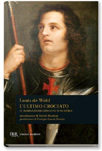 9788817127219: L'ultimo crociato. Il ragazzo che vinse a Lepanto