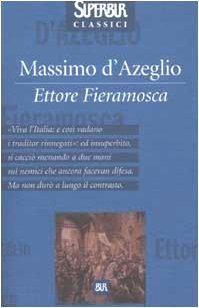 Ettore Fieramosca (Superbur classici): Massimo d' Azeglio