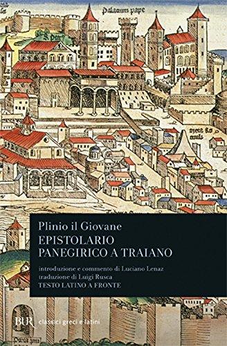 Lettere ai familiari. Carteggio con Traiano. Panegirico: Plinio il Giovane.