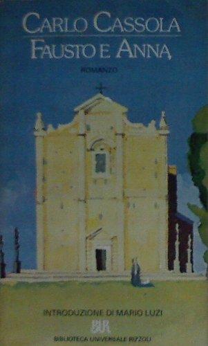 Fausto e Anna (Biblioteca universale Rizzoli): Cassola, Carlo