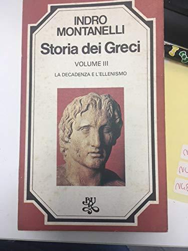 9788817132657: Storia dei greci: 3 (Bur storia di Montanelli)