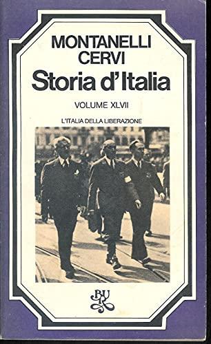 Storia d Italia - Volume XLVII: L Italia della liberazione (1944-1946): Montanelli, Indro