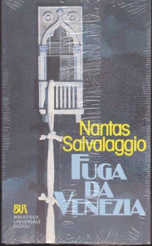 Fuga da Venezia. Romanzo.: Salvalaggio,Nantas.