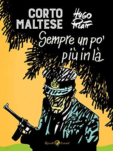 9788817142434: Corto Maltese. Sempre un po' più in là