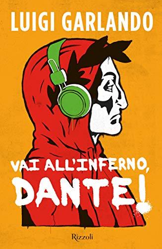 9788817144988: Vai all'Inferno, Dante!