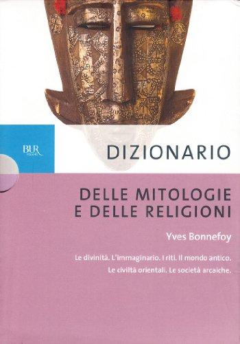 Dizionario delle mitologie e delle religioni.: Bonnefoy,Yves.