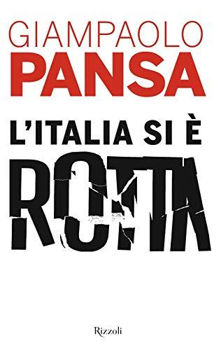 9788817145923: L'Italia si è rotta