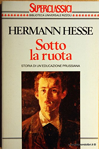 Sotto la ruota (Superclassici): Hermann Hesse