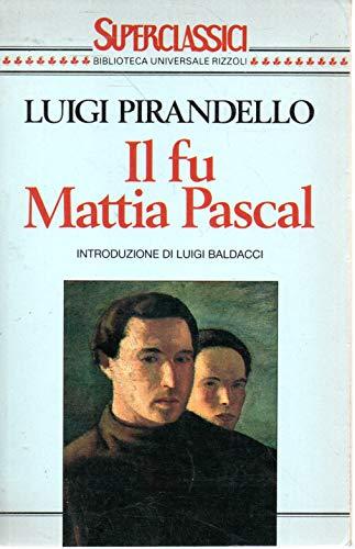 Il fu Mattia Pascal (Superclassici): Luigi Pirandello