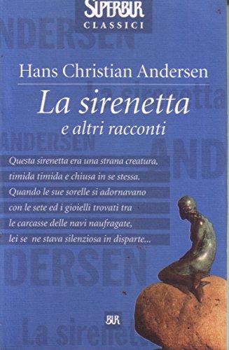 La sirenetta e altri racconti.: Andersen,Hans Christian.