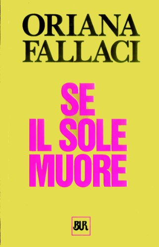Se Il Sole Muore (Italian Edition) (881715444X) by Oriana Fallaci