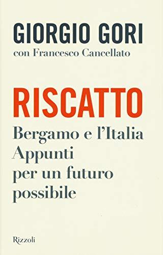9788817155045: Riscatto. Bergamo e l'Italia. Appunti per un futuro possibile