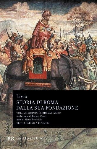 9788817165693: Storia Di Roma Dalla Sua Fondazione Vol V Libri Xxi Xiii: Vol. 5