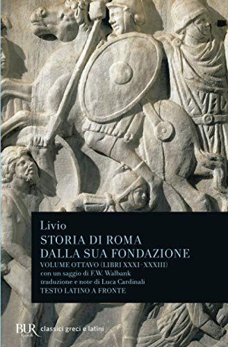 9788817167109: Storia di Roma dalla sua fondazione. Testo latino a fronte: 8 (Classici greci e latini)