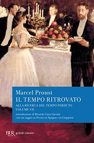 9788817169578: Alla ricerca del tempo perduto. Il tempo ritrovato. con un saggio su «Proust in Spagna e in Giappone»