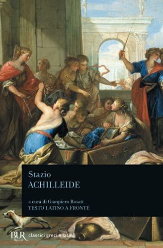 9788817169868: Achilleide. Testo latino a fronte (Classici greci e latini)