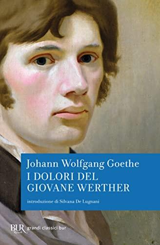 I dolori del giovane Werther: Johann Wolfgang Goethe