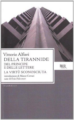 9788817171397: Della tirannide-Del principe e delle lettere-La virtù sconosciuta