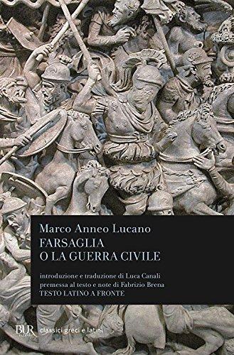 Farsaglia o la guerra civile: M. Anneo Lucano