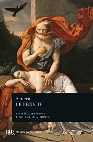 Le fenicie. Testo latino a fronte: L. Anneo Seneca