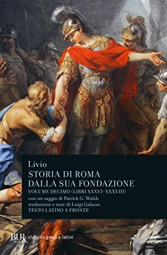 Storia di Roma dalla sua fondazione. Testo: Livio, Tito