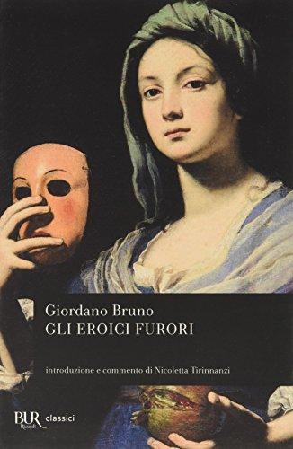 Gli eroici furori.: Bruno,Giordano.