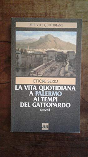 9788817172820: La vita quotidiana a Palermo ai tempi del Gattopardo (BUR vite quotidiane) (Italian Edition)