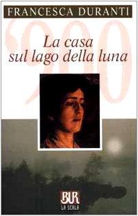 La Casa Sul Lago Della Luna: Francesca Duranti