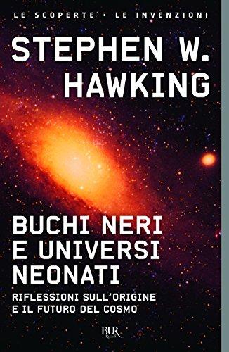 9788817259002: Buchi neri e universi neonati. E altri saggi (Superbur scienza)