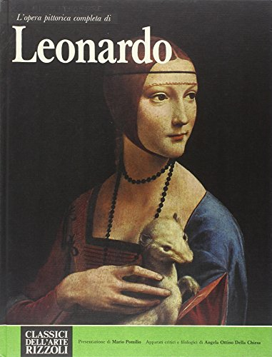 L'opera completa di Leonardo Da Vinci pittore.: Ottino Della Chiesa,Angela.