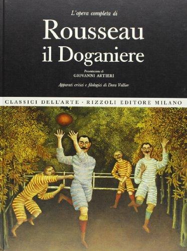 L'opera completa di Rousseau il Doganiere.: Vallier,Dora.