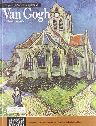 L'opera completa di Van Gogh. Vol.II: Da Arles a Auvers.: Lecaldano,Paolo (a cura di).