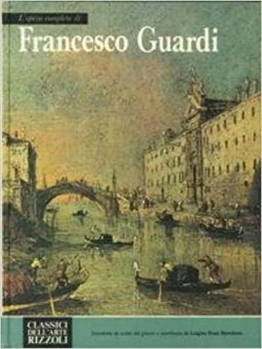 L' opera completa di Francesco Guardi.: Rossi Bortolatt ,