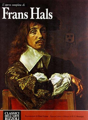 L'opera completa di Frans Hals.: Montagni,E.C. (a cura di).