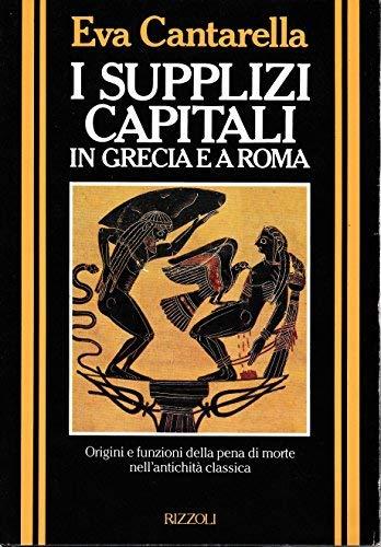 9788817331739: I supplizi capitali in Grecia e a Roma (Collana storica Rizzoli) (Italian Edition)