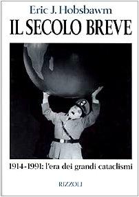 9788817333931: Secolo Breve. 1914-1991: L'era Dei