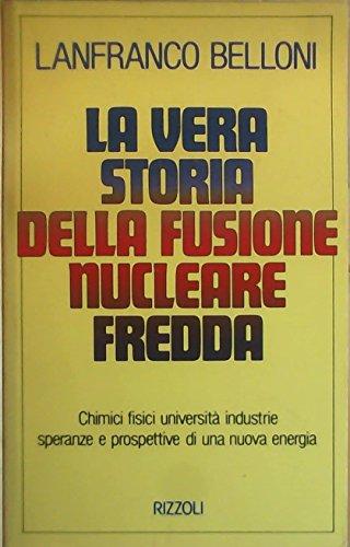 9788817530897: La vera storia della fusione nucleare fredda