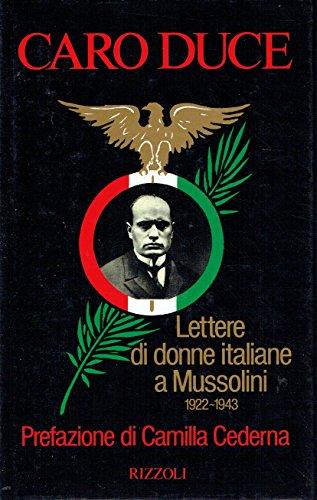 9788817538602: Caro Duce: Lettere di donne italiane a Mussolini, 1922-1943 (Italian Edition)