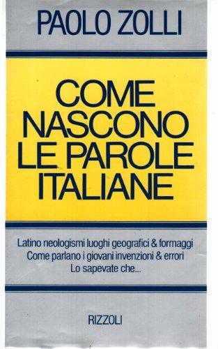 9788817538701: Come nascono le parole italiane (Italian Edition)